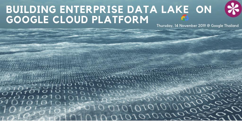 T14-11-19 Building Enterprise Data Lake  On Google Cloud Platform