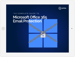 The Complete Guide to Microsoft Office 365 Email Protection .png