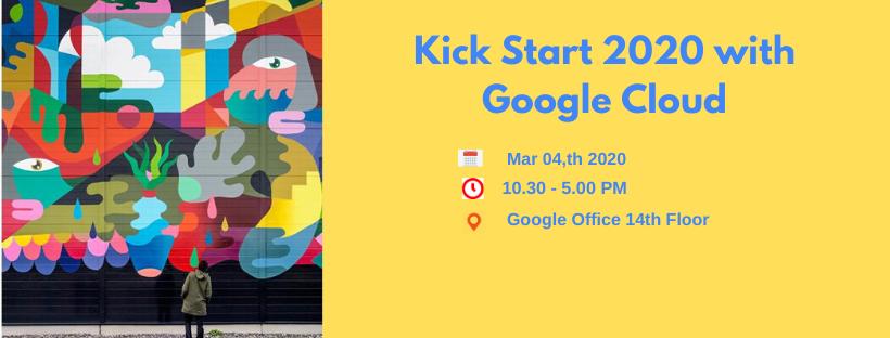 T04-03-20 Kick Start 2020 with Google Cloud